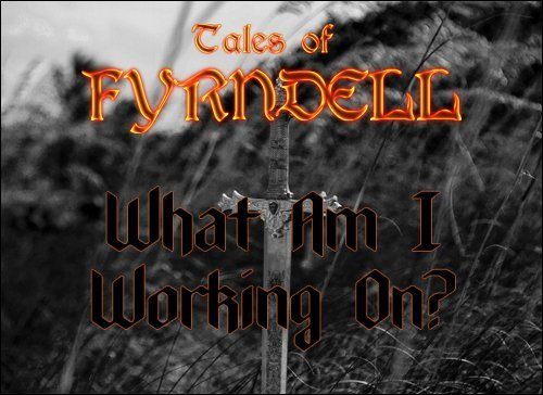 Tales of Fyrndell Upcoming Projects
